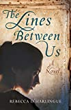 The Lines Between Us: A Novel (Paperback)