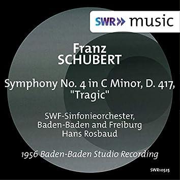 "Schubert: Symphony No. 4 in C Minor, D. 417 ""Tragic"""