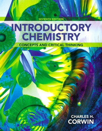 Compare Textbook Prices for Introductory Chemistry: Concepts and Critical Thinking 7 Edition ISBN 9780321804907 by Corwin, Charles H.