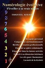 Numérologie évolutive - S'éveiller à sa vraie nature d'Emmanuel Marseille