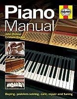 Piano Manual: Buying, Using and Maintaining a Piano