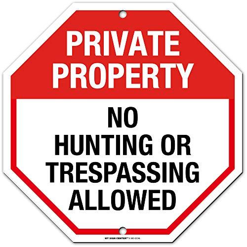 Propriété privée pas de chasse ou Entrés Autorisé Pancarte – 30,5 x 30,5 cm – Octagon .040 antirouille Aluminium – Made in USA – Protection UV et résistant aux intempéries – A90–323 AL