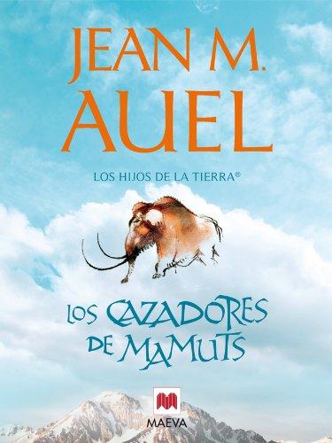Los cazadores de mamuts: (LOS HIJOS DE LA TIERRA® 3) eBook: Auel ...