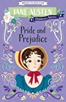 Pride and Prejudice: Jane Austen Children's Stories (Easy Classics)