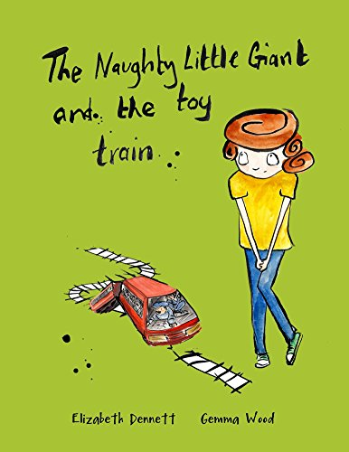 The Naughty Little Giant and the Toy Train (English Edition)