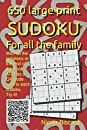 650 large print SUDOKU For all the family: With all the solutions at the end of the book AND as a QR code next to each sudoku.