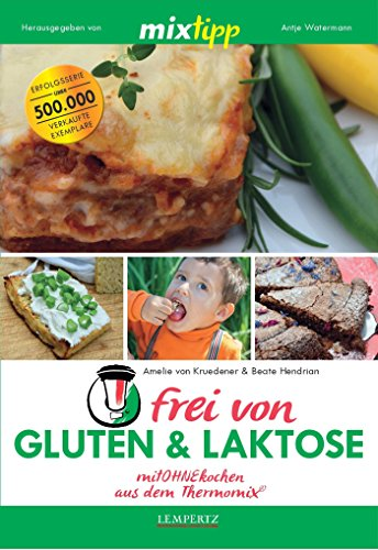 MIXtipp frei von Gluten & Laktose: mitOHNEkochen aus dem Thermomix®...