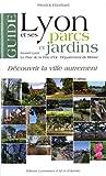 Guide de Lyon et ses parcs et jardins
