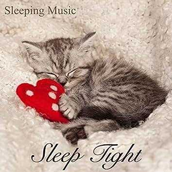 Sleep Tight Sleeping Music