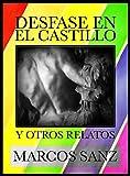 Desfase en el castillo y otros relatos: Relatos eróticos de temática gay