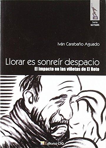 Llorar es sonreir - el impacto de las viñetas del roto (Cto Literatura) de Ivan Carabaño Aguado (12 sep 2008) Tapa blanda