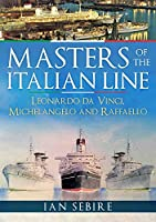 Masters of the Italian Line: Leonardo Da Vinci, Michelangelo and Raffaello