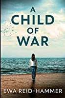A Child of War: Large Print Edition