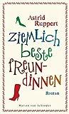 Astrid Ruppert: Ziemlich beste Freundinnen