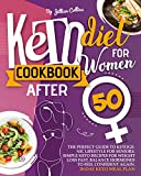 Keto Diet Cookbook for Women after 50: The Perfect Guide to Ketogenic Lifestyle for Seniors. Simple Keto Recipes for Fast Weight Loss, Balance Hormones to Feel Confident Again. 30-Day Keto Meal Plan