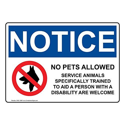 No Pets Allowed Service Animals Specifically Trained to Aid A Person with A Disability are Welcome Sign, 10x7 inch Plastic by ComplianceSigns