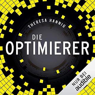 Die Optimierer                   Autor:                                                                                                                                 Theresa Hannig                               Sprecher:                                                                                                                                 Richard Barenberg                      Spieldauer: 9 Std. und 12 Min.     1.424 Bewertungen     Gesamt 4,2