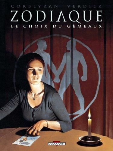 Zodiaque T03 : Le Choix du Gémeaux