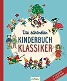 Die schönsten Kinderbuchklassiker: 7 Klassiker in einem Band