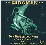 Didgeridoo Lern-CD Didgman 1 - die erfolgreiche CD für Anfänger und fortgeschrittene Anfänger