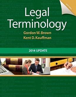 Legal Terminology: 2014 Update (2-downloads) by [Gordon W. Brown, Kent D. Kauffman]