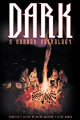 Dark: A Horror Anthology Kindle Edition