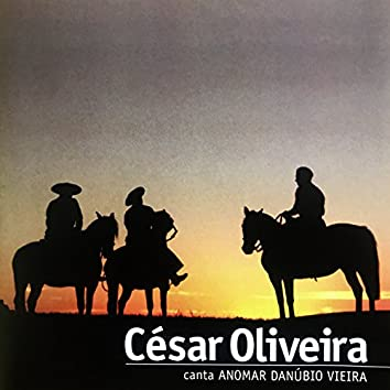 César Oliveira Canta Anomar Danúbio Vieira - Lá Na Fronteira