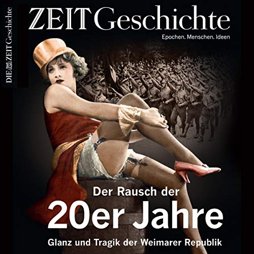 Der Rausch der 20er Jahre: Glanz und Tragik der Weimarer Republik (ZEIT Geschichte) Titelbild