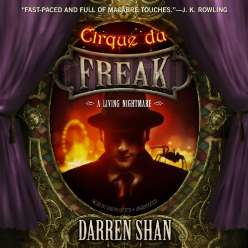 Cirque du Freak: A Living Nightmare     The Saga of Darren Shan, Book 1              By:                                                                                                                                 Darren Shan                               Narrated by:                                                                                                                                 Ralph Lister                      Length: 5 hrs and 34 mins     755 ratings     Overall 4.5