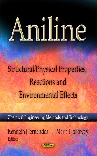Aniline: Structural/Physical Properties, Reactions & Environmental Effects (Chemical Engineering Methods T)