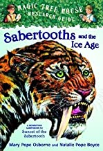 By Mary Pope Osborne - Magic Tree House Fact Tracker #12: Sabertooths and the Ice Age: A Nonfiction Companion to Magic Tree House #7: Sunset of the Sabertooth (1/23/05)