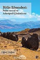 Bitlis Efsaneleri: Psiko-sosyal ve Arketipsel Cözümleme