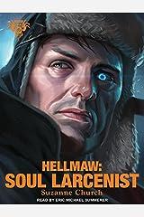 Hellmaw: Soul Larcenist (Hellmaw, 4) Audio CD