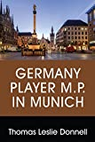Germany Player M.P. in Munich (English Edition)