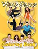 Will And Grace Coloring Book: Will And Grace Stress Relief Coloring...