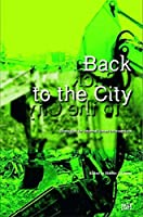 Back to the City: Strategies for Informal Urban Interventions