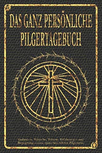 Das ganz persönliche Pilgertagebuch: Das Buch zum selber Schreiben