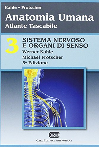 Anatomia umana. Atlante tascabile. Sistema nervoso e organi di senso (Vol. 3)