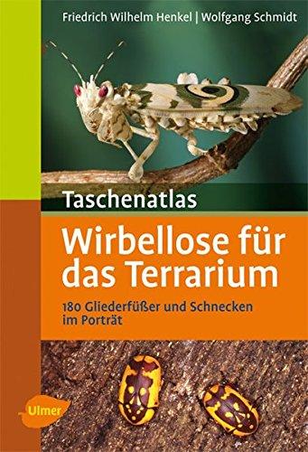 Taschenatlas Wirbellose für das Terrarium: 180 Gliederfüßer und Schnecken im Porträt (Taschenatlanten)