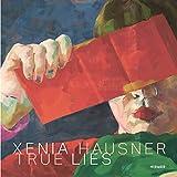 Xenia Hausner: True Lies...