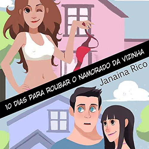 10 dias para roubar o namorado da vizinha [10 Days to Steal My Neighbor's Boyfriend] audiobook cover art