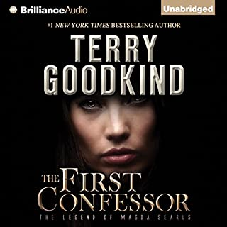 The First Confessor     The Legend of Magda Searus              Written by:                                                                                                                                 Terry Goodkind                               Narrated by:                                                                                                                                 Christina Traister                      Length: 18 hrs and 45 mins     19 ratings     Overall 4.6
