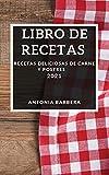 LIBRO DE RECETAS 2021: RECETAS DELICIOSAS DE CARNE Y POSTRES
