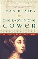 The Lady in the Tower: A Novel (A Queens of England Novel)