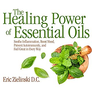 The Healing Power of Essential Oils     Soothe Inflammation, Boost Mood, Prevent Autoimmunity, and Feel Great in Every Way              By:                                                                                                                                 Eric Zielinski D.C.                               Narrated by:                                                                                                                                 Qarie Marshall                      Length: 9 hrs and 24 mins     45 ratings     Overall 4.4