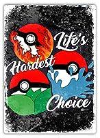 Life's Hardest Choice メタルポスター壁画ショップ看板ショップ看板表示板金属板ブリキ看板情報防水装飾レストラン日本食料品店カフェ旅行用品誕生日新年クリスマスパーティーギフト
