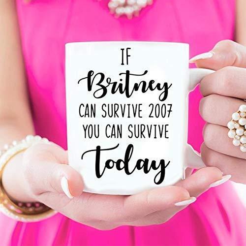 Lplpol If Britney Can Survive 2007 You Can Survive Today Motivational - Taza de té de café (325 ml)