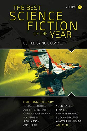 Compare Textbook Prices for The Best Science Fiction of the Year: Volume Five  ISBN 9781949102222 by Clarke, Neil