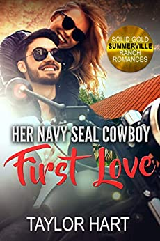 Her Navy Seal Cowboy First Love: Sweet Christian Romance (Solid Gold Summerville Ranch Romances Book 3) by [Taylor Hart]