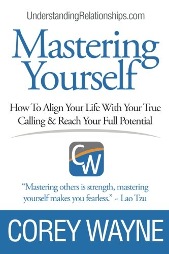 Download Mastering Yourself, How To Align Your Life With Your True Calling & Reach Your Full Potential 